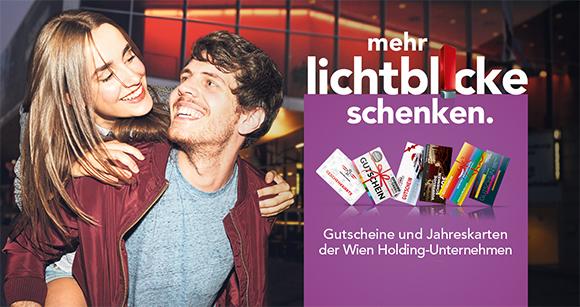 mehr Lichtblicke schenken - Gutscheine und Jahreskarten der Wien Holding