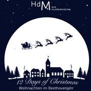 Twelve Days of Christmas – Weihnachten im Beethovenjahr